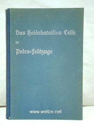 Das Heidebataillon Celle I./Inf. Regt. 73 im Polenfeldzuge 25.8 bis 16.10.1939,: Chill, H.,:
