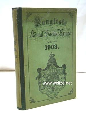 Rangliste der Königlich Sächsischen Armee für das Jahr 1903.: Kriegsministerium der Sächischen ...