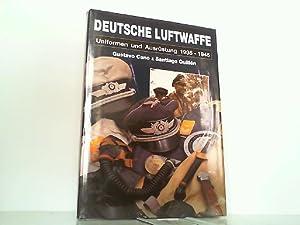 Deutsche Luftwaffe - Uniformen und Ausrüstung 1935 - 1945.: Cano, Gustavo und Santiago Guillen: