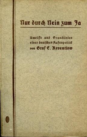 Nur durch Nein zum Ja - Umrisse und Grundlinien einer deutschen Außenpolitik,: Reventlow, Graf E.,: