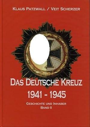 Das Deutsche Kreuz 1941 - 1945.: Patzwall, Scherzer: