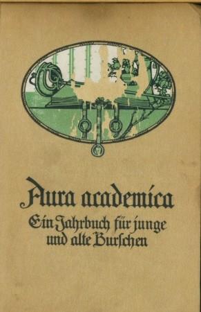 Aura Academica - Ein Jahrbuch für alte und Junge Burschen,: Uetrecht-Leipzig, Dr.,: