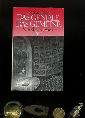 Das Geniale, das Gemeine: Versuch über Wien.: Joachim Riedl:
