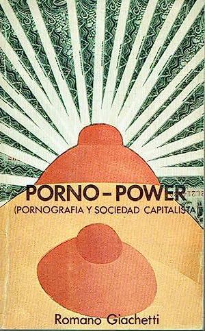 Porno-Power (Pornografía y sociedad capitalista).: Romano Giachetti.