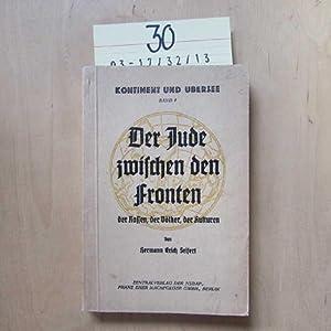Der Jude zwischen den Fronten der Rassen, der Völker, der Kulturen (Band 4): Seifert, Hermann Erich: