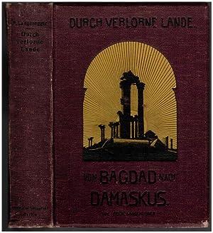 Durch verlorene Lande. Von Bagdad nach Damaskus.: Langenegger, Felix: