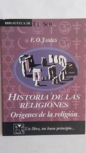 Historia de las religiones. Orígenes de la: E.O. James