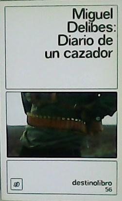 Diario de un cazador.: DELIBES, Miguel.-