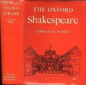 THE OXFORD SHAKESPEARE- COMPLETE WORKS: SHAKESPEARE