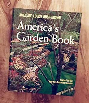 AMERICA'S GARDEN BOOK : Revised By the New York Botanical Garden
