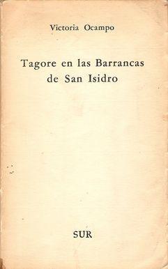 TAGORE EN LAS BARRANCAS DE SAN ISIDRO: OCAMPO, Victoria