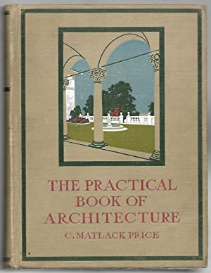 The Practical Book of Architecture. (= The Practical Books of Home Life Enrichment.): PRICE, ...