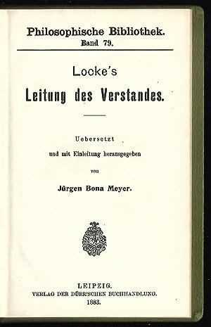 Locke's Leitung des Verstandes. Uebersetzt und mit Einleitung herausgegeben von Jürgen Bona ...