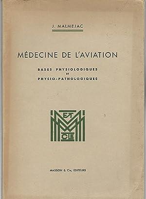 Médicine de l'Aviation. Bases Physiologiques et physio-pathologiques.: MALMEJAC, J.: