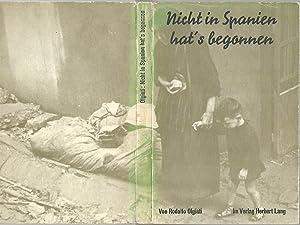 Nicht in Spanien hat's begonnen. Von Erfahrungen und Erlebnissen internationaler Hilfsarbeit.: ...