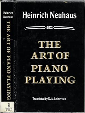 The Art of Piano Playing. Translated by K.A.Leibovitch.: NEUHAUS, Heinrich: