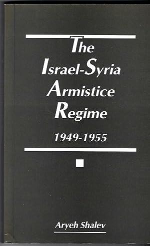 The Israel-Syria Armistice Regime, 1949-1955. (= JCSS Study no.21.): SHALEV, Aryeh: