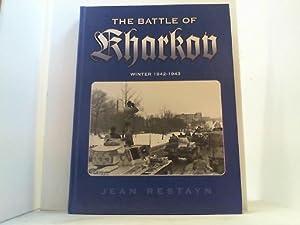 The Battle of Charkov. Winter 1942-1943.: Restayn, Jean,