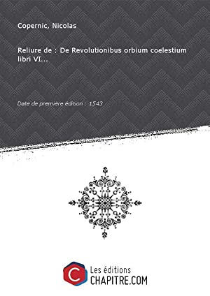 Image du vendeur pour Reliure de : De Revolutionibus orbium coelestium libri VI. [édition 1543] mis en vente par Chapitre.com : livres et presse ancienne