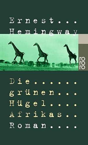 Die grünen Hügel Afrikas: Ernest Hemingway