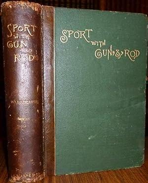 Sport with Gun & Rod in American: Mayer, Alfred M.(editor)