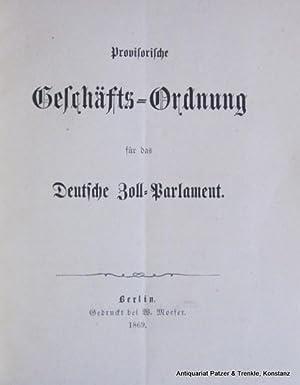 Berlin, Moeser, 1869. 16 : 13 cm.: Zoll-Parlament. -- Provisorische