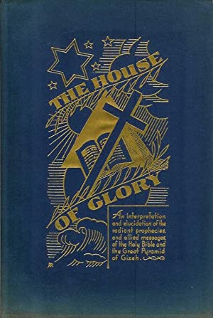 THE HOUSE OF GLORY: An interpretation and: Smith, Worth.