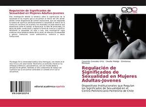 Regulación de Significados de Sexualidad en Mujeres Adultas-Jovenes : Dispositivos Institucionales ...