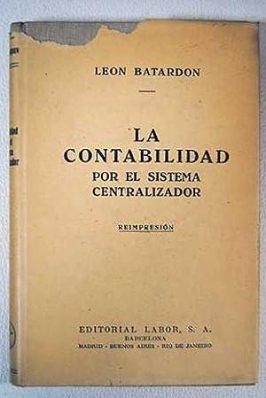 La contabilidad por el sistema centralizador: Batardon, León