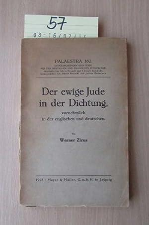 Der ewige Jude in der Dichtung, vornehmlich in der englischen und deutschen Palaestra 162: Zirus, ...