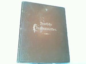 Deutsche Jugendblätter 43. Jahrgang 1903. Redigiert von Arthur Hammer, Dresden. Herausgegeben zum ...
