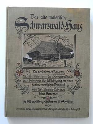 Das alte malerische Schwarzwald-Haus, Eine Schilderung der verschiedenen Bauarten, des Äußeren und ...