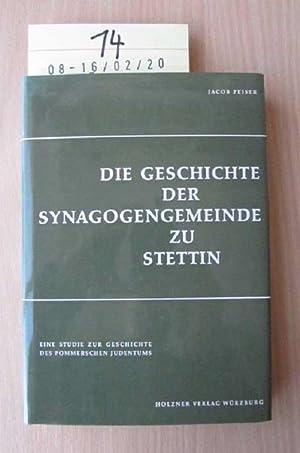 Die Geschichte der Synagogengemeinde zu Stettin - Eine Studie zur Geschichte des pommerschen ...