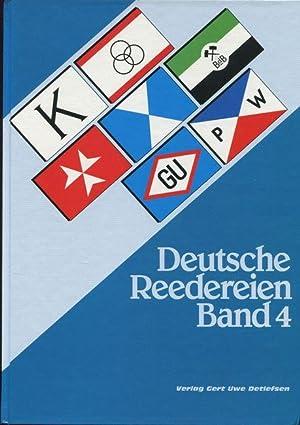 Deutsche Reedereien Band 4.: Detlefsen, Gert Uwe, Hans-Jürgen Abert Theodor Dorgeist u. a.: