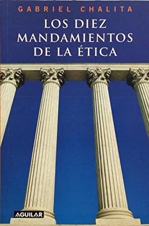 Los diez mandamientos de la ética: Gabriel Chalita