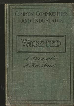 The Worsted Industry. Pitman's Common Commodities and Industries.