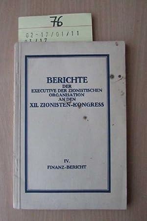 Berichte der Exekutive der Zionistischen Organisation an den XII. Zionistenkongress IV. ...