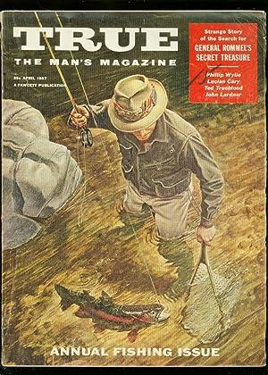 TRUE MAGAZINE APRIL 1957-ROMMEL-FISHING ANNUAL-ROMMEL VG