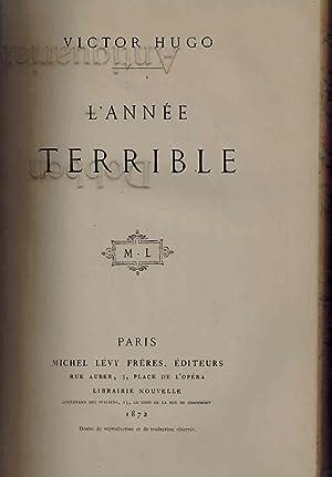 L`Année terrible. 1. Auflage 1872.: Hugo, Victor: