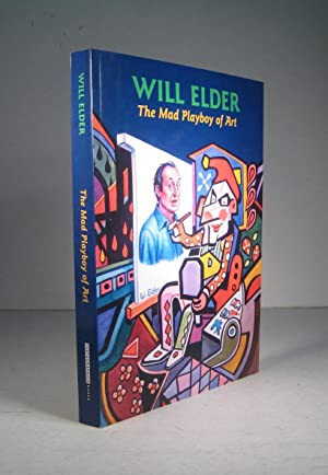 Will Elder. The Mad Playboy of Art