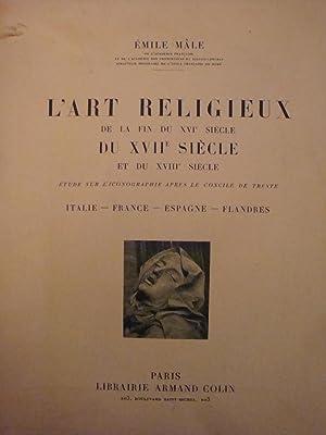 L'art religieux de la fin du XVI éme siécle du XVII éme siécle et du XVIII éme siécle Etude sur...