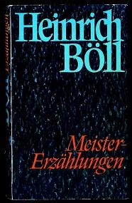 Meistererzählungen.: Böll, Heinrich: