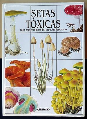 Setas tóxicas. Guía para reconocer las especies: BAIER, Jirí