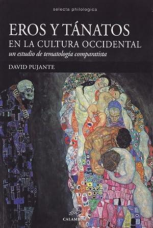 Eros y Tánatos en la cultura occidental: Pujante, David
