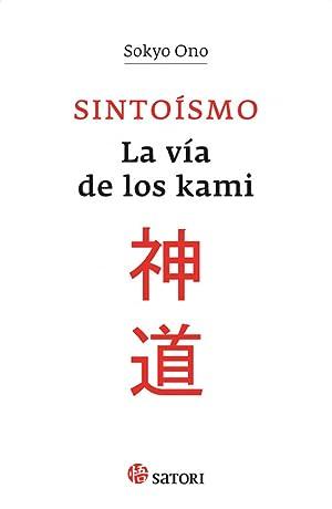 SINTOÍSMO La vía de los kami: Ono, Sokyo