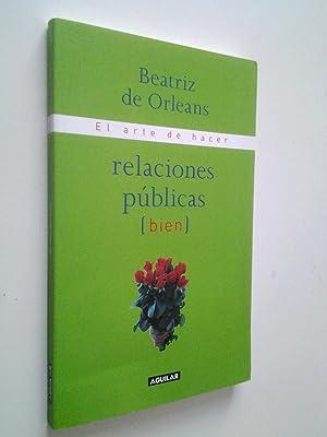El arte de hacer relaciones públicas (bien): Beatriz de Orleans