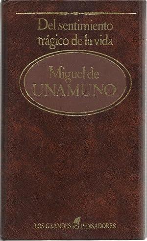 Del sentimiento tragico de la vida: Miguel de Unamuno