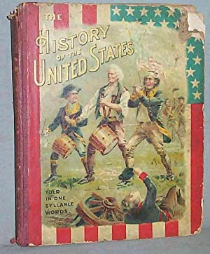 THE HISTORY OF THE UNITED STATES Told: Miss Josephine Pollard