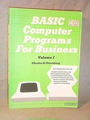 BASIC COMPUTER PROGRAMS FOR BUSINESS Volume 1: Charles D. Sternberg