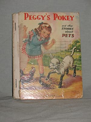 PEGGY'S POKEY and Other Stories About Pets: No Author Stated